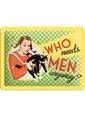 Nostalgic Art Who Needs Men Duvar Panosu 15x20 cm Renkli